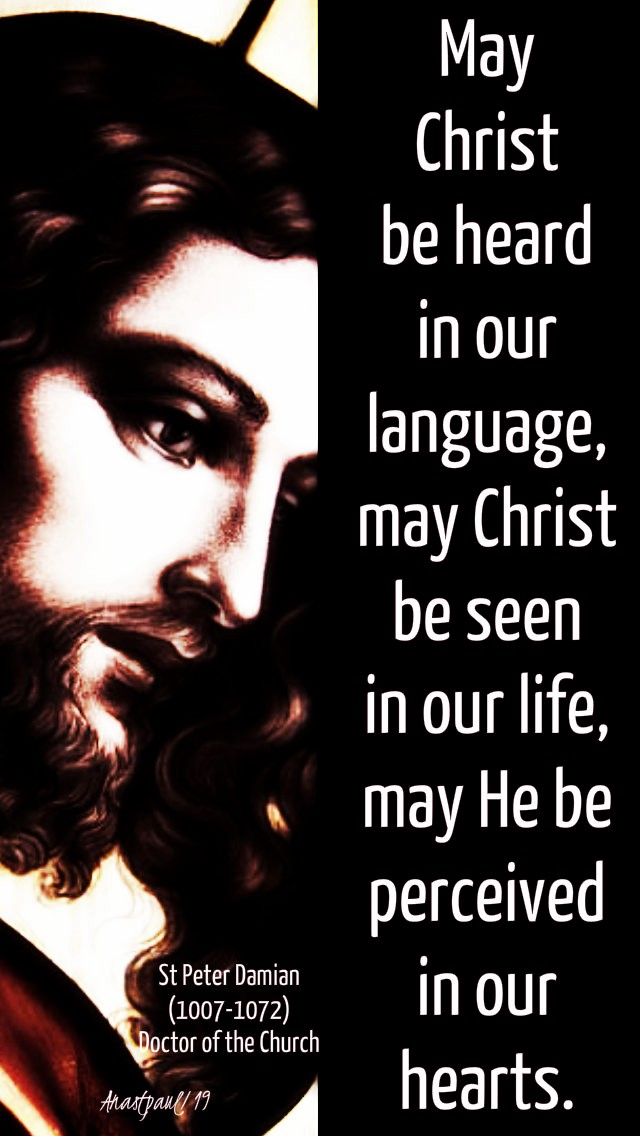 may-christ-be-heard-st-peter-damian-21-feb-2019 and 17 july 2020