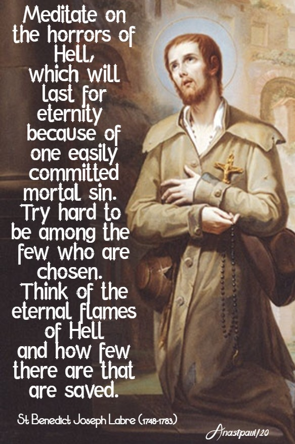 meditate-on-the-horrors-of-hell-st-benedict-joseph-labre-16-april-2020 and 19 july 2020