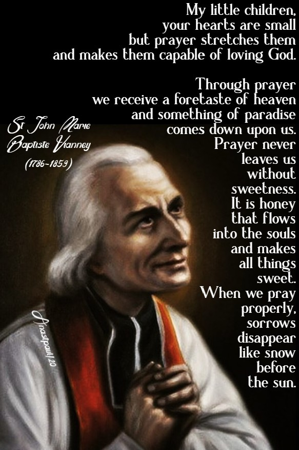 my little children your hearts are small but prayer stretches them - st john vianney 1 july 2020