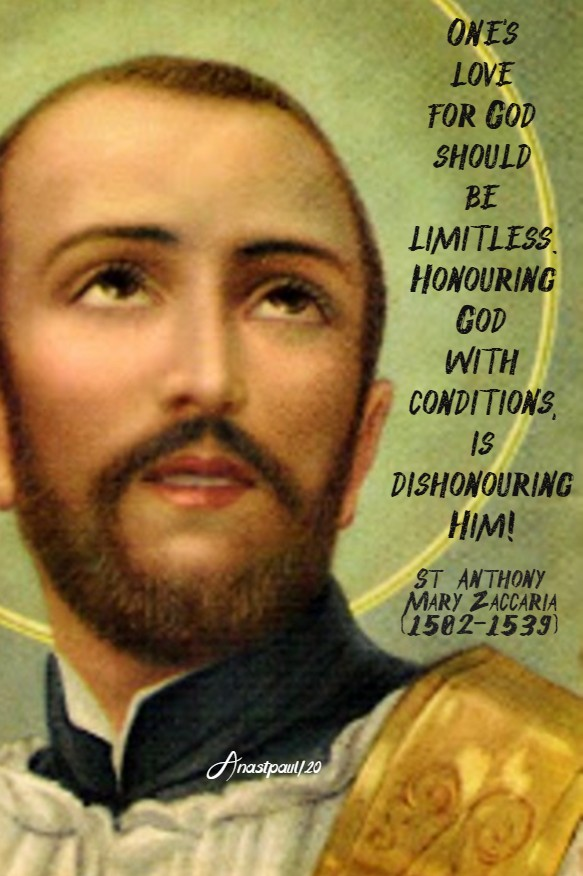 one's love for god should be limitless - st anthony mary zaccaria 5 july 2020