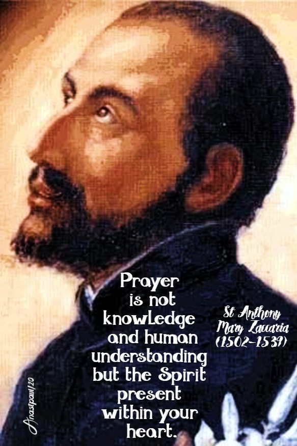 prayer is not knowledge and human - st anthony mary zaccaria 5 july 2020