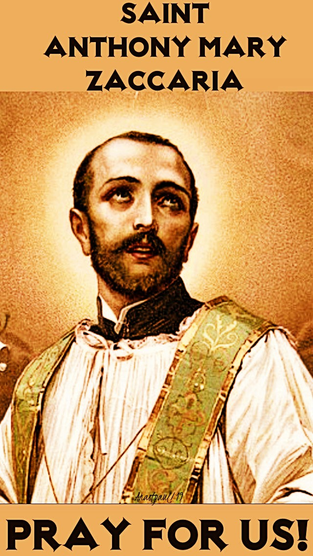 st-anthony-mary-zaccaria-pray-for-us-5-july-2019 and 5 july 2020