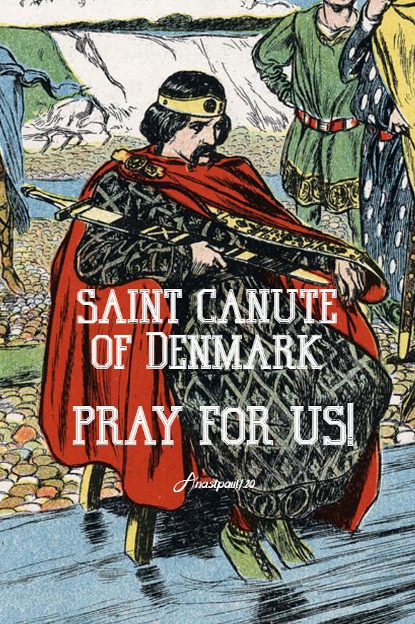 st canute of denmark pray for us 10 july 2020
