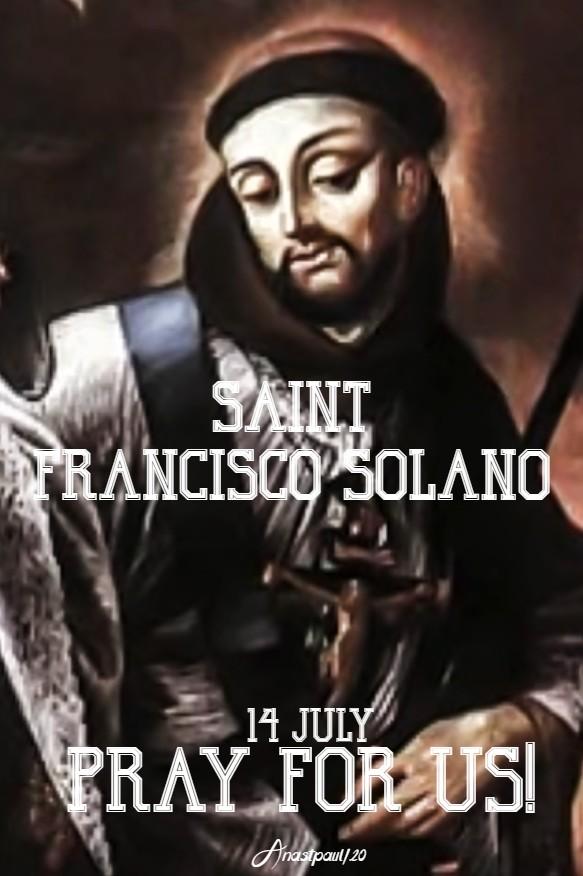 ST FRANCISCO SOLANO PRAY FOR US 14 JULY 2020