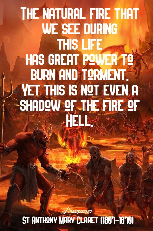 the natural fire we see ....yet this is not even a shadow - st anthony mary claret 19 july 2020