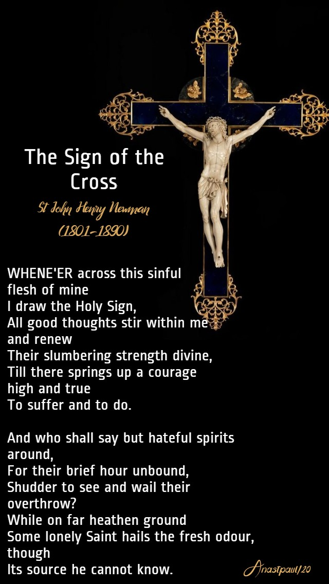 the-sign-of-the-cross-st-john-henry-newman-poem-10-april-2020-good-friday and 20 juy 2020