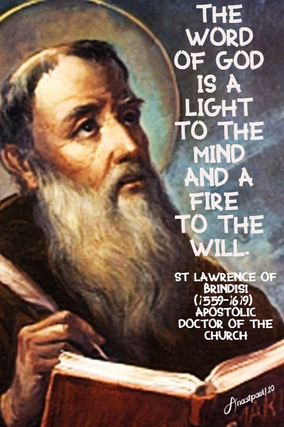 the word of god is a light to the mind and a fire to the will - st lawrence of brindisi 21 july 2020