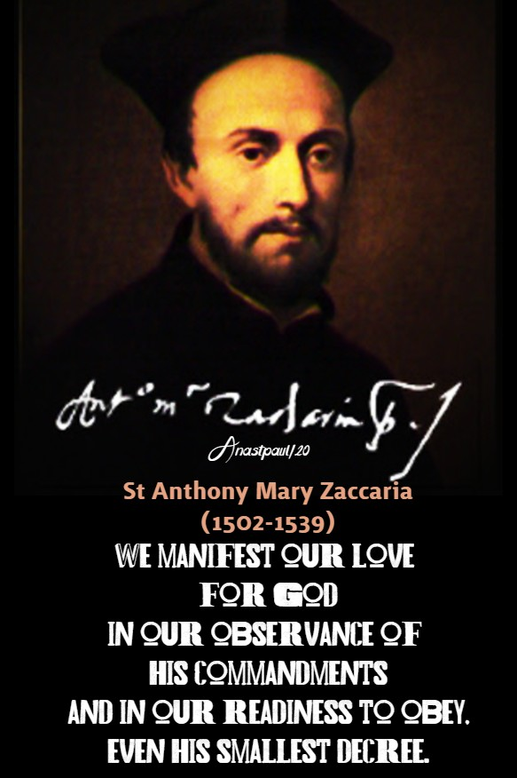 we manifest our love for god in our observance of his commandments - st anthony mary zaccaria 5 july 2020