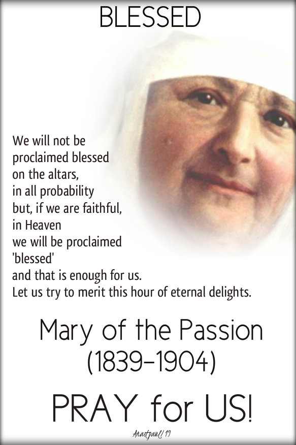 we-will-not-be-proclaimed-blessed-bl-mary-of-the-passion-15-nov-2019-pray-for-us- and 28 july 2020