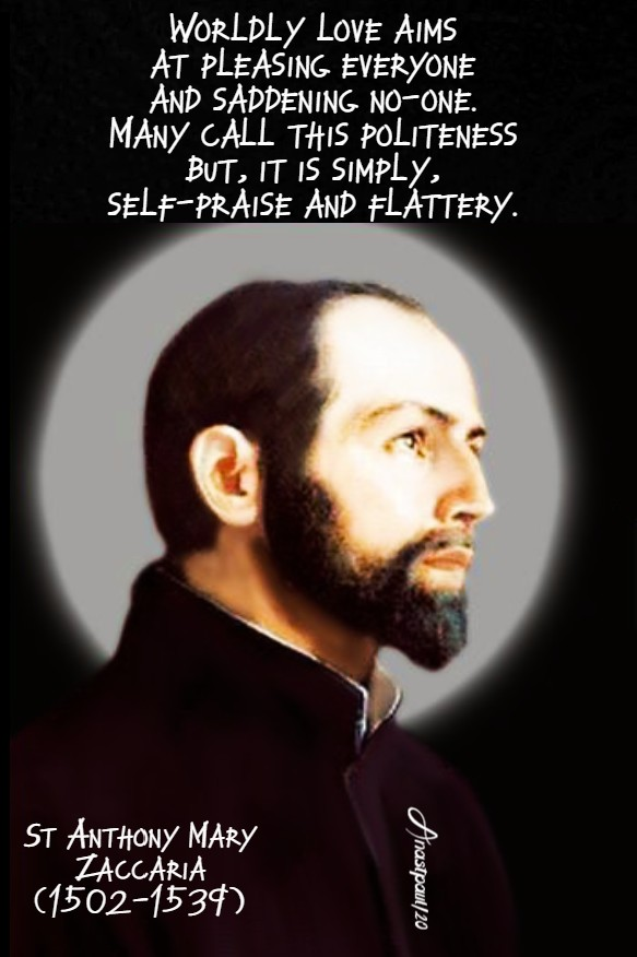 worldy love aims at pleasing everyone - st anthony mary zaccaria 5 july 2020