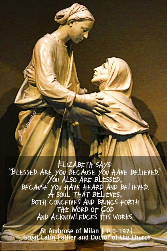 elizabeth says blessed are you because you have believed - you also are blessed - st ambrose 6 july 2020