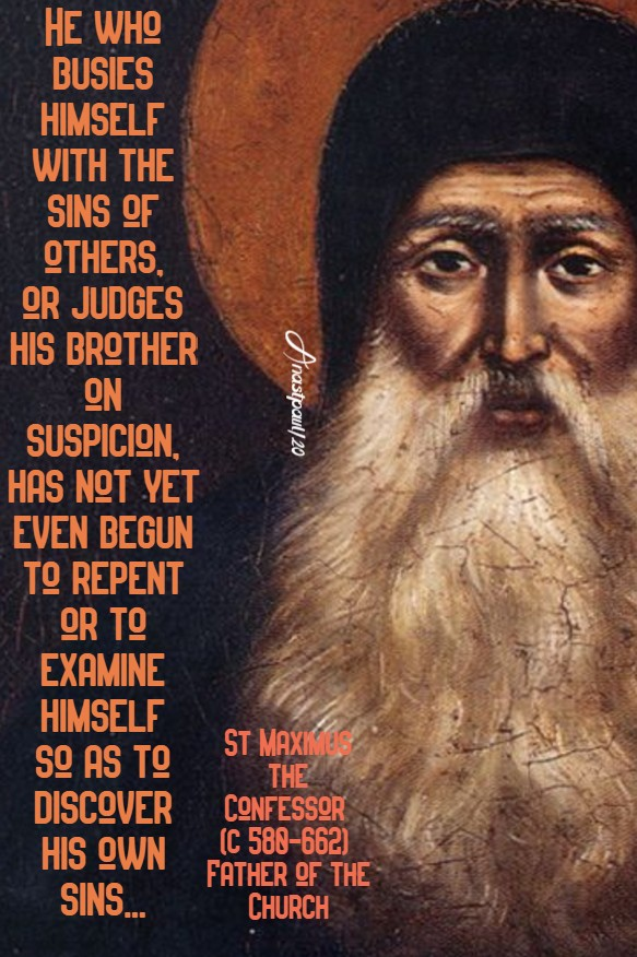 he who busies himself with the sins of others - st maximus the confessor 13 aug 2020
