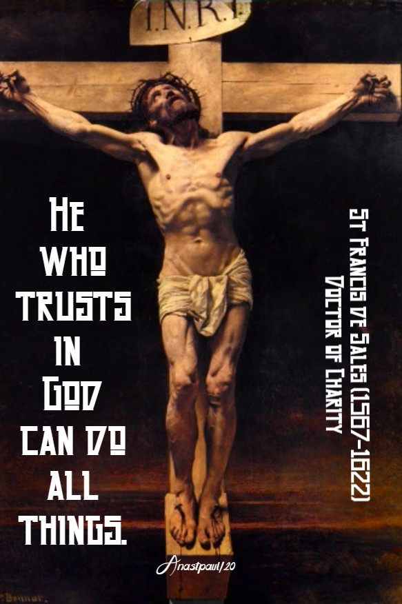 he who trusts in god - st francis de sales 16 aug 2020