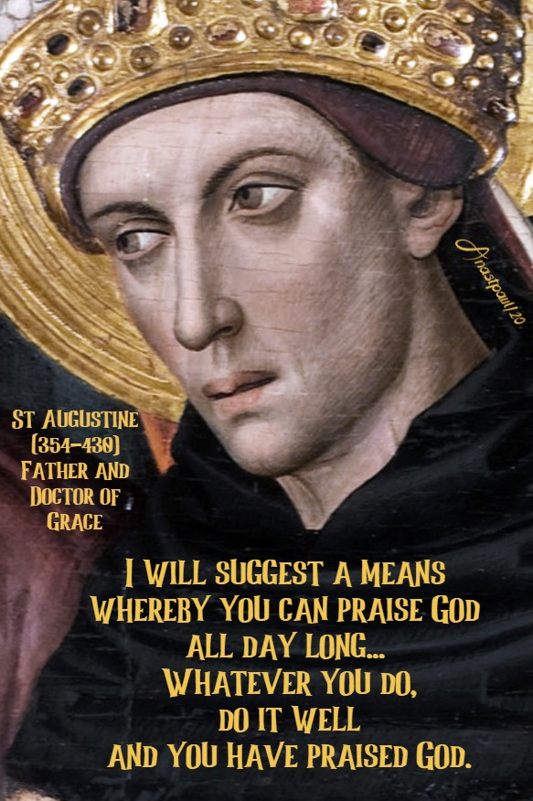 I will suggest a means whereby you can praise god - st augustine 16 aug 2020