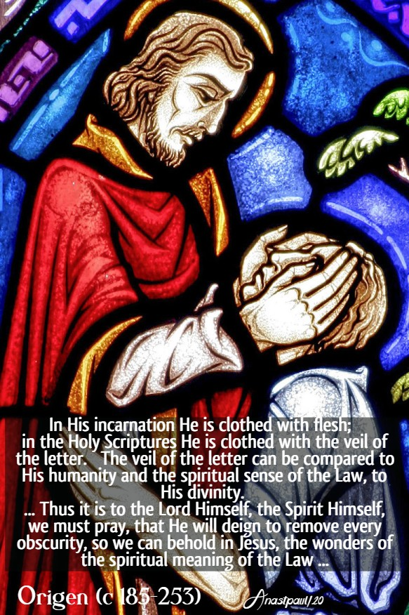 in his incarnation he is clothed with flesh - origen - 4 aug 2020