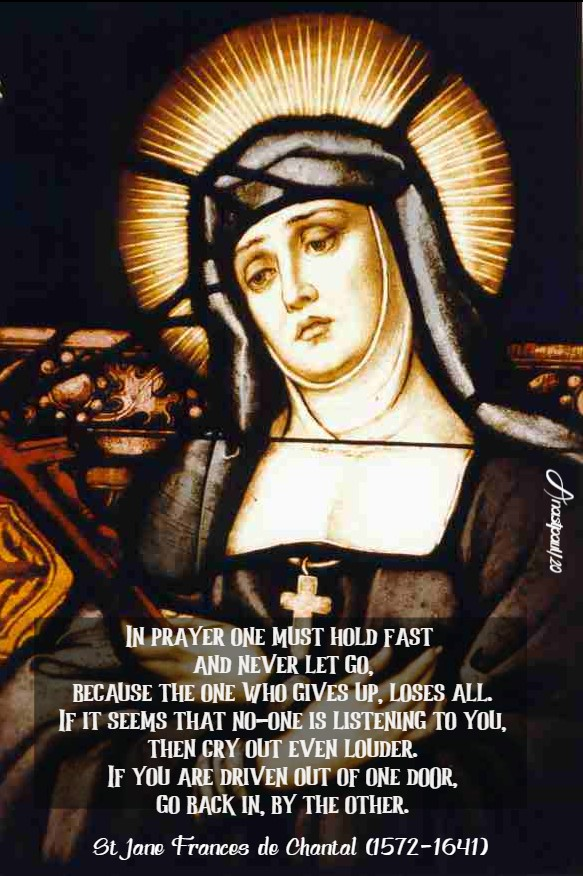 in prayer one must hold fast and never let go - st jane de chantal 12 aug 2020