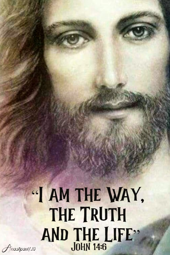 john 14 6 i am the way the truth and the life 18 aug 2020 STD