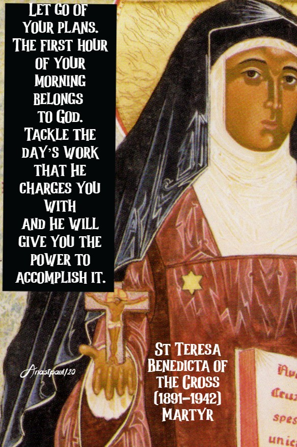 let go of your plans - st teresa benedicta 9 aug 2020