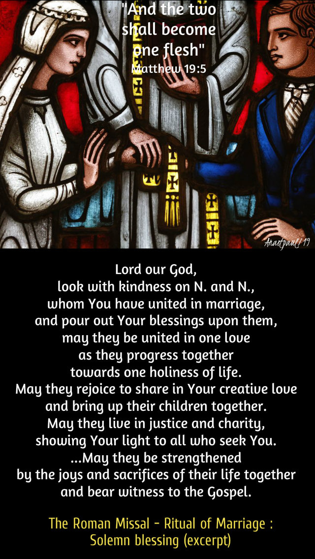 matthew 19 5 and the two shall become one flesh - lord our god - roman missal ritual of marriage blessing 16 aug 2019