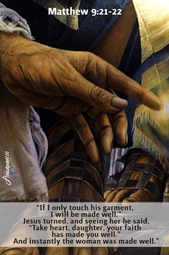 matthew 9 21-22 if I only touch his garment i will be made well - 6 july 2020