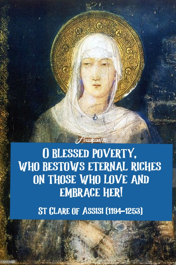 o blesed poverty - st clare of assisi 11 aug 2020