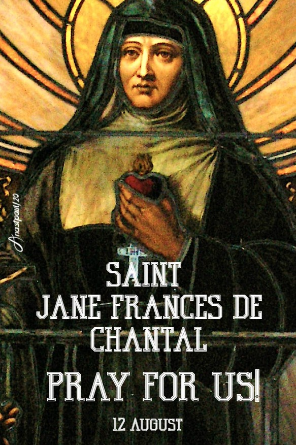 st jane fances de chantal pray for us 12 aug 2020