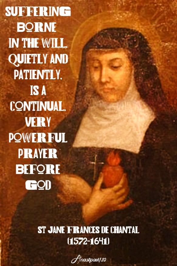 suffering borne in the will quietly - st jane de chantal 12 aug 2020
