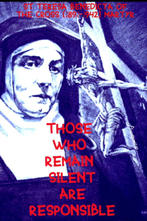 those who remain silent are responsible - st teresa benedicta 9 aug 2020