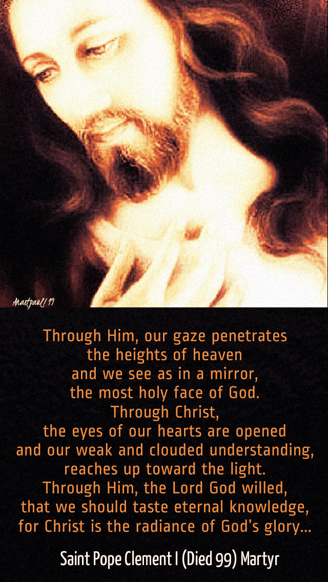 through him our gaze penetrates the heights of heaven - st pope clement 1 17 may 2019