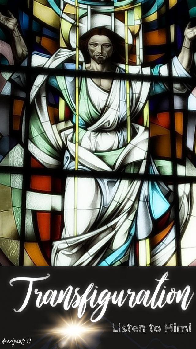 transfiguration - listen to him 17 march 2019