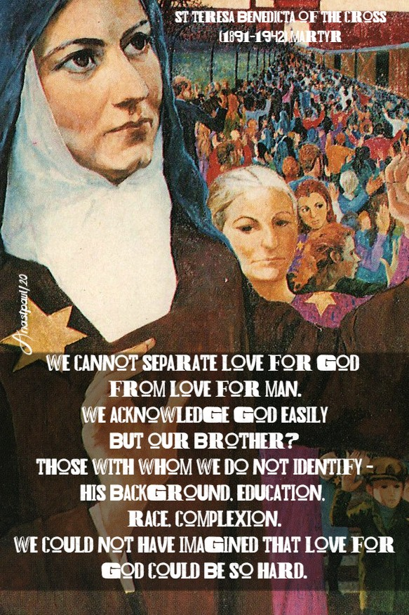 we cannot separate love for god from love for man - st teresa benedicta 9 aug 2020